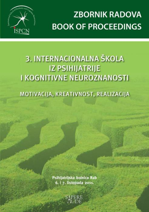 Zbornik radova 3. INTERNACIONALNA ŠKOLA IZ PSIHIJATRIJE I KOGNITIVNE NEUROZNANOSTI Motivacija, kreacija, realizacija